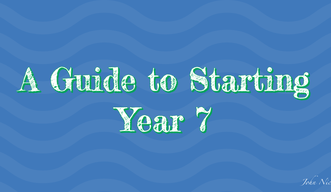 A Guide to Starting Year 7