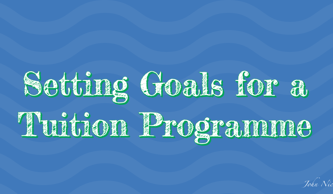 Setting Goals for a Tuition Programme
