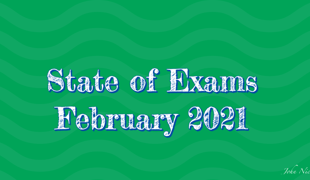 State of Exams (Feb 2021)