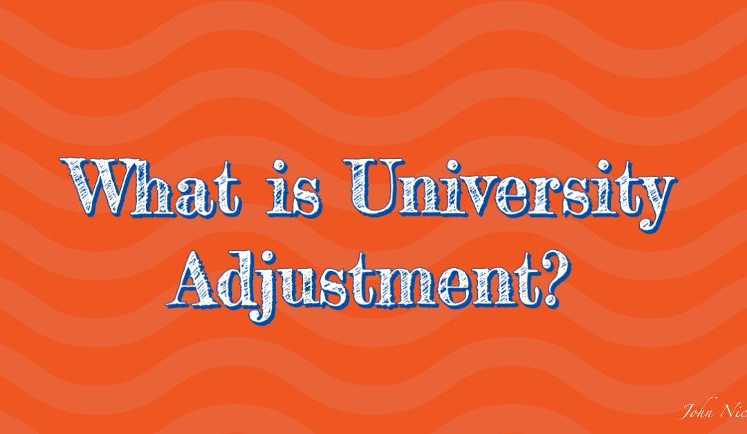 What is University Adjustment?