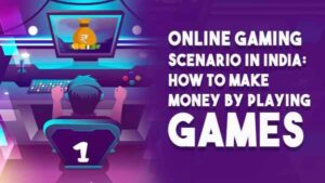 online gaming scenario in india how to make money by playing games 1585643789