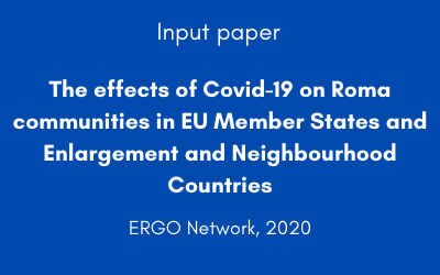 The effects of Covid-19 on Roma communities in EU Member States and Enlargement and Neighbourhood Countries – ERGO Network