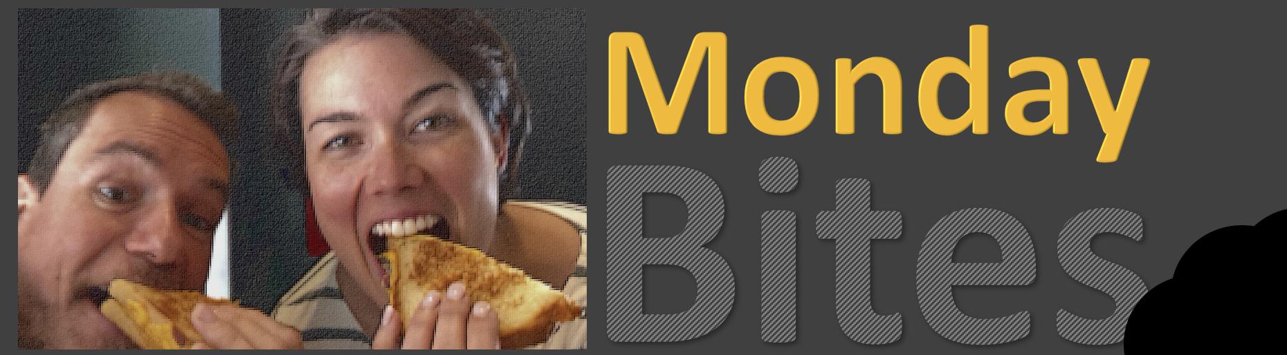 Monday Bites