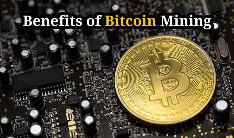 benefits of bitcoin mining