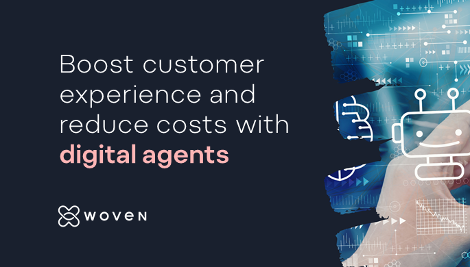 digital agents boost customer experience and reduce costs
