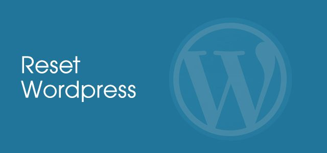 How To Reset WordPress Like Fress Installation