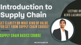 Supply Chain Basics Course – (L1) Introductory Session to Supply Chain | Lecture by Alvis Lazarus