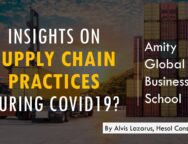 Supply Chain Best Practices post Covid19 | Insights by Alvis Lazarus | Amity Global Business School