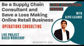 Case Solution | Be a Supply Chain Consultant & Save This Loss Making Online Retail Business | IIFT