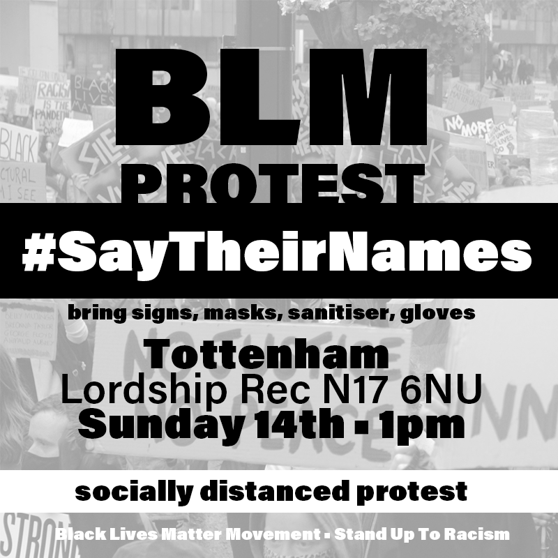 Tottenham BLM protest – Say Their Names – Sunday 14th June 1pm