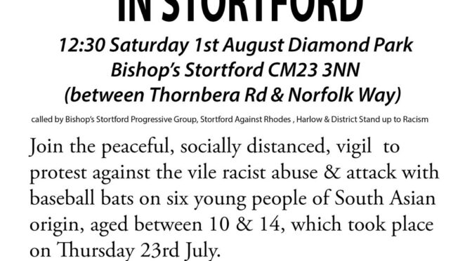 No to racist attacks in Stortford – protest Saturday 1st August 12:30
