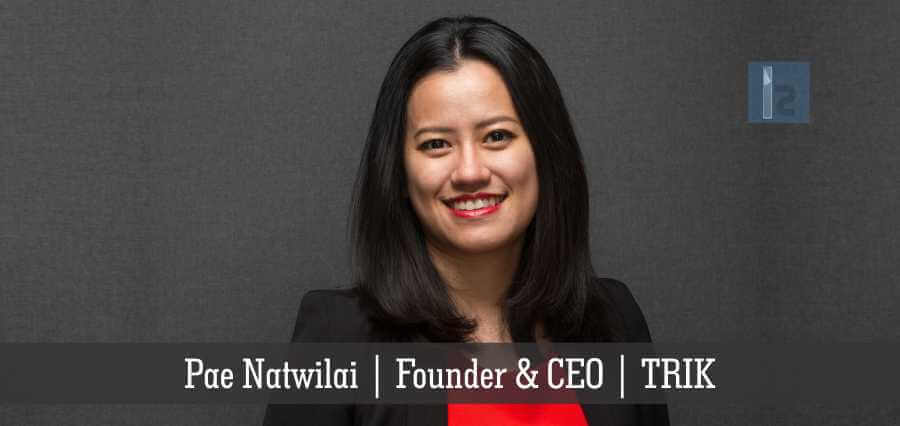 Pae Natwilai is the founder of TRIK