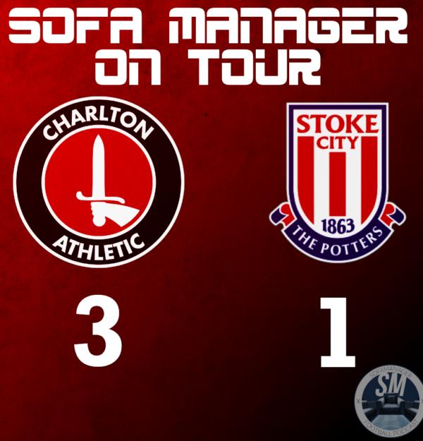Sofa Manager on Tour: Charlton v Stoke City