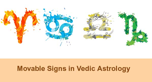 Movable Signs in Vedic Astrology