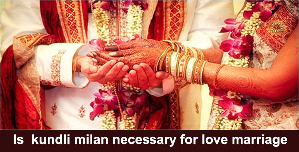is kundli matching necessary for love marriage