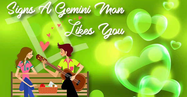 Signs a Gemini Man Likes You