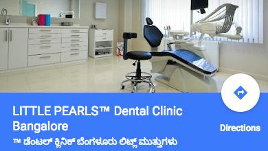 Location Bangalore btm layout - Little pearls Dental clinic in Bengaluru, Karnataka.