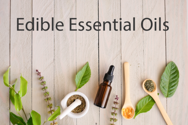 Edible Essential Oils, Uses, Nourishment, Caledon Toronto Ontario Vancouver