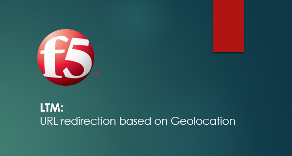 BIG-IP LTM url redirection based on Geolocation