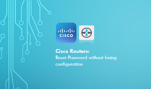 Reset Cisco Router Password Without Losing Configuration