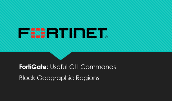 FortiGate Block Geographic Regions using CLI Commands