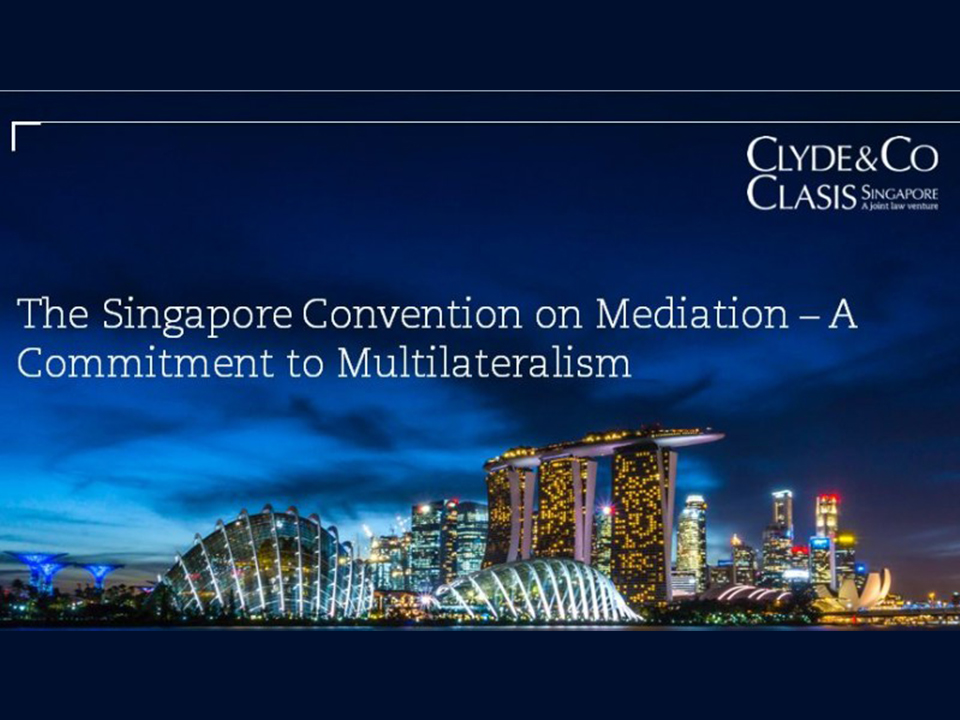 The Singapore Convention on Mediation – A Commitment to Multilateralism