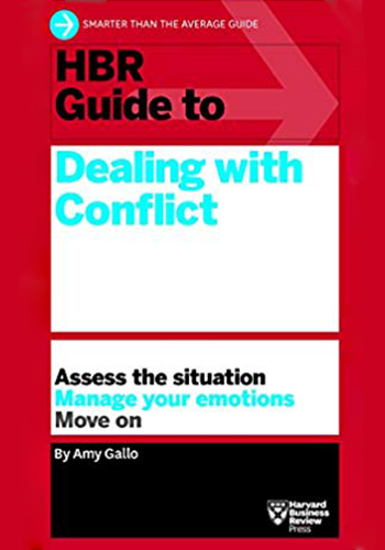 HBR Guide to Dealing with Conflict