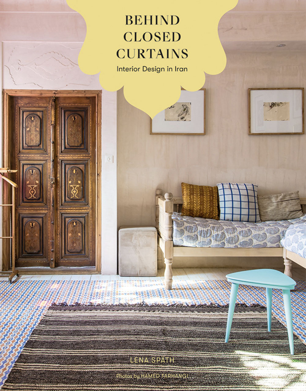 Behind Closed Curtains: Interior Design in Iran, €49.90, available at www.lenaspath.com