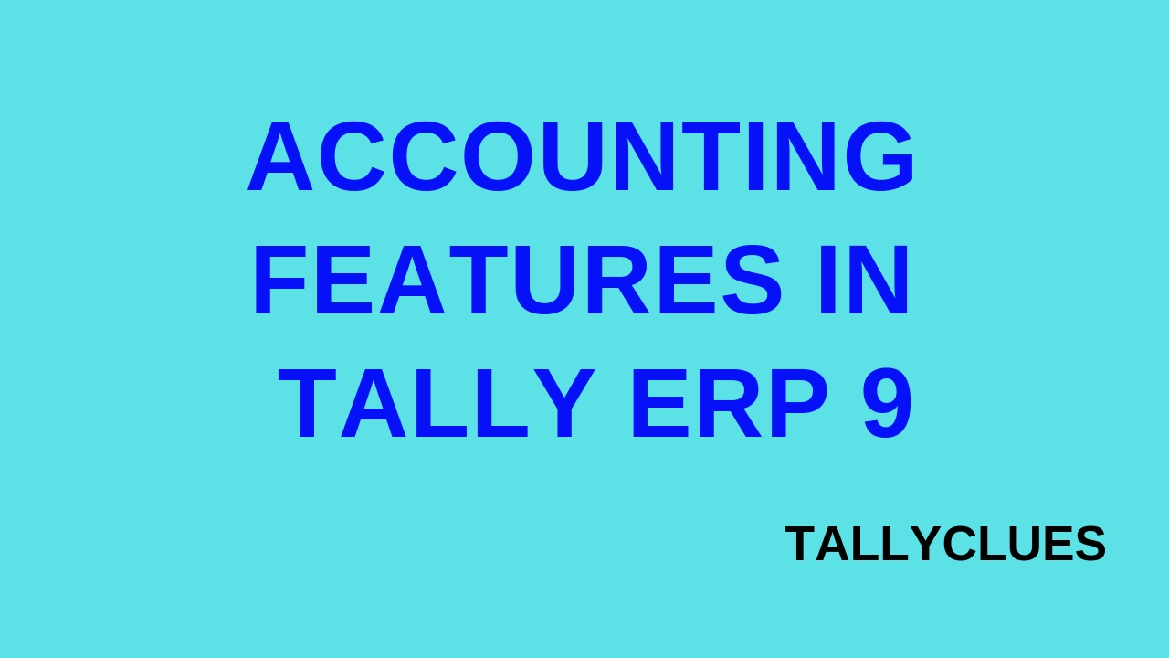 Accounting Features in Tally Erp 9