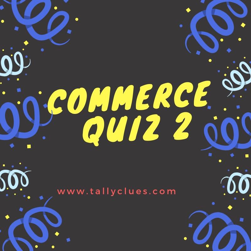 Commerce Multiple Questions