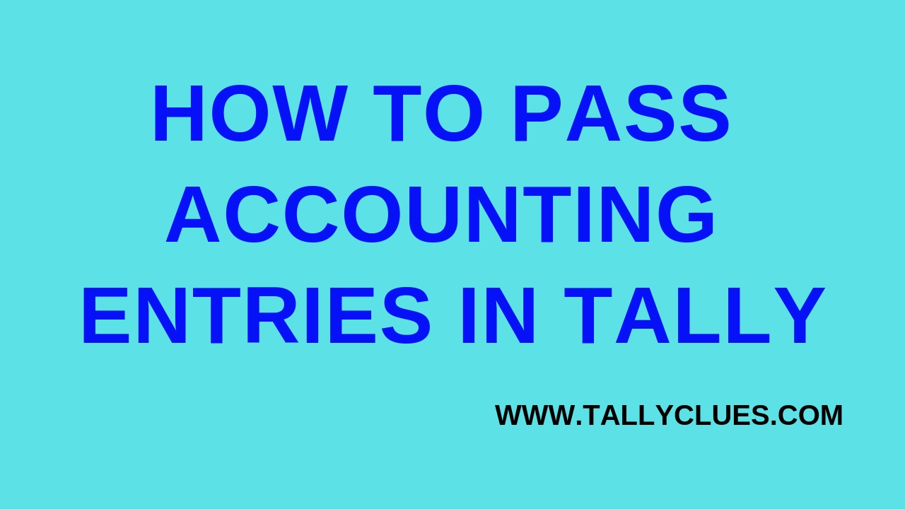 How to Pass Accounting Entries in Tally