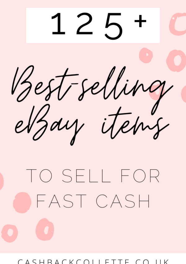 125+ Best Things To Sell On eBay For Quick Cash