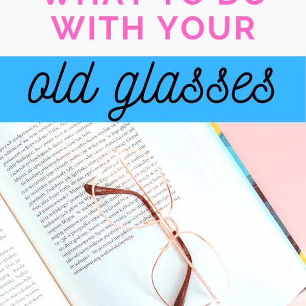 What Can I Do With Old Glasses?