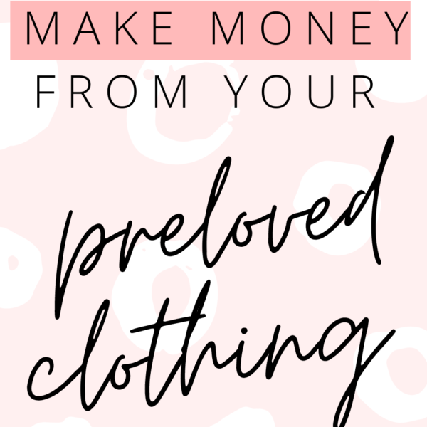 how-to-make-money-from-preloved-clothes