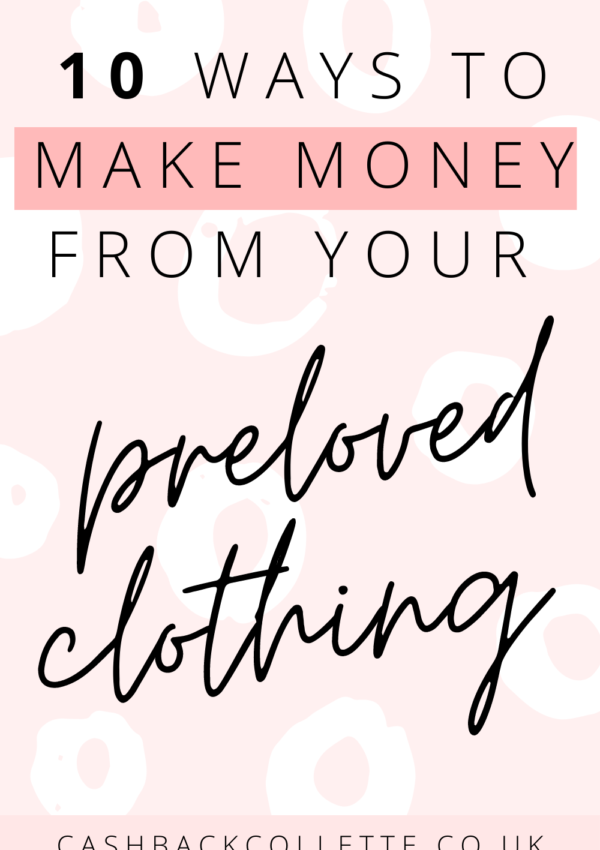 Top 10 Ways To Make Money From Preloved Clothes