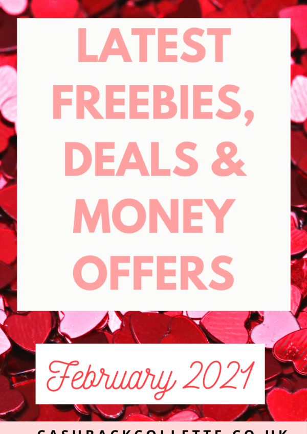 Latest Freebies, Deals & Free Money Offers UK (FEB 2021)