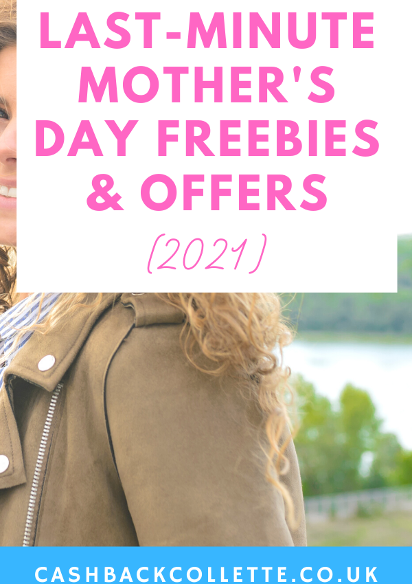 Super Last-Minute Mother's Day Freebies & Offers (2021)
