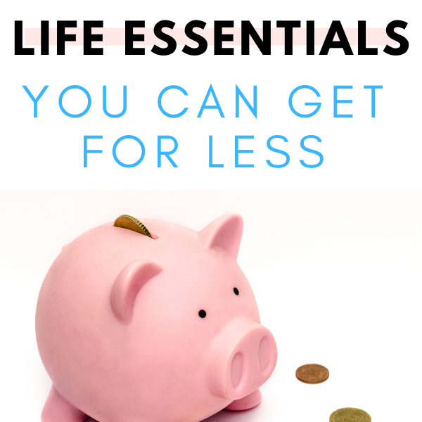 Top 3 Life Essentials You Can Get For Less