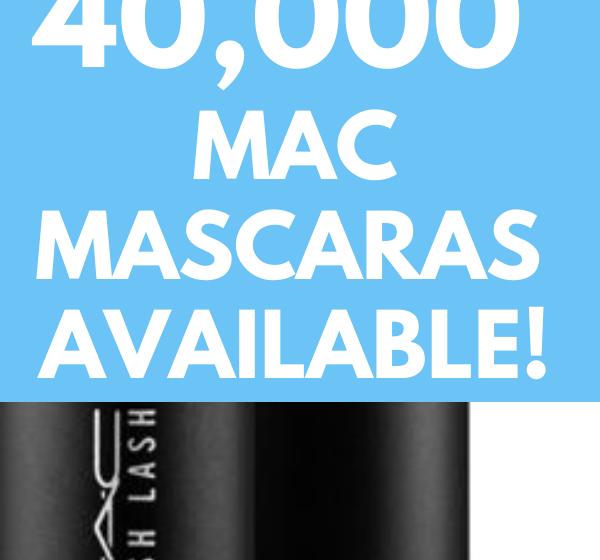 Free MAC Mascara – 40,000 available!
