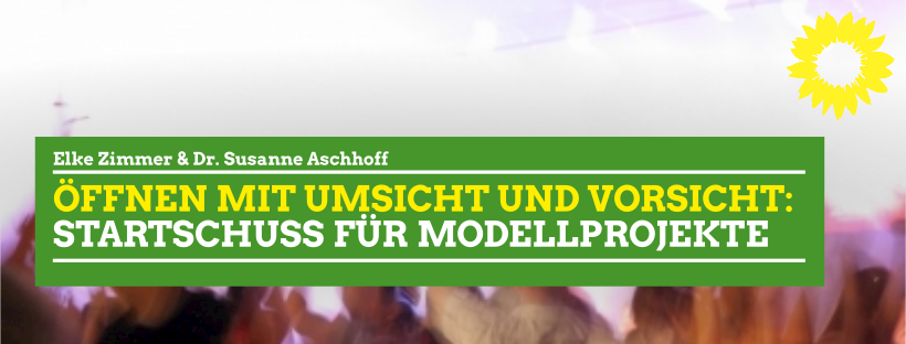 Öffnen mit Umsicht und Vorsicht: Startschuss für Modellprojekte