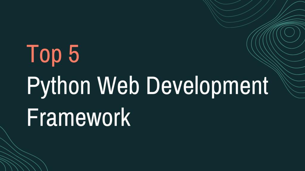 top 5 python development framework