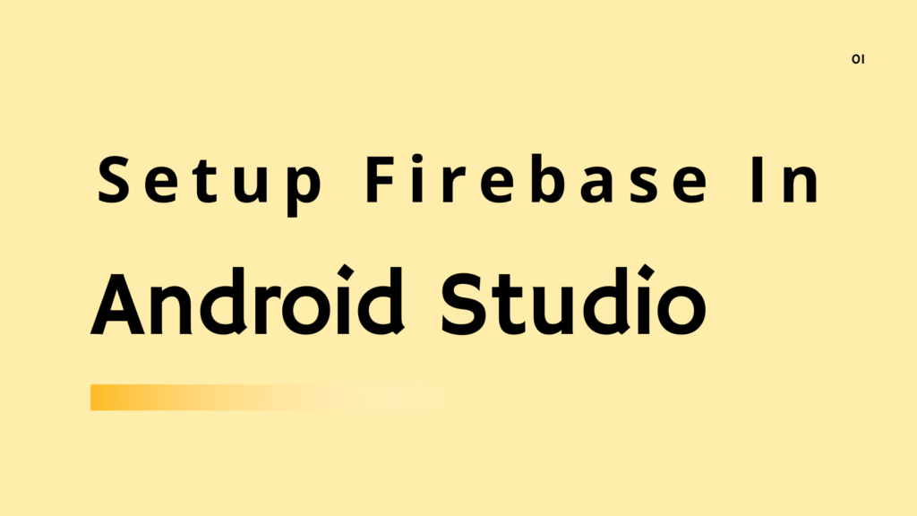 how to add and setup firebase in android studio