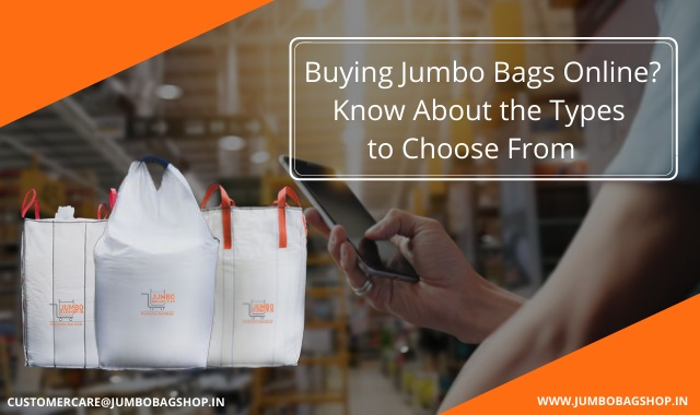 Know About the Types of FIBC Bags to Choose From