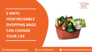 5 Ways How Reusable Shopping Bags Can Change Your Life