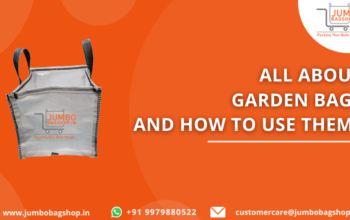 All About Garden Bags And How to Use them
