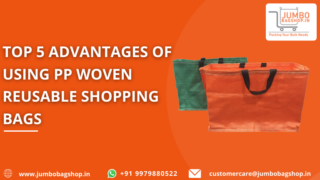 Top 5 Advantages of Using PP Woven Reusable Shopping Bags