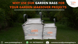 Why Use Our Garden Bags for Your Garden Makeover Projects