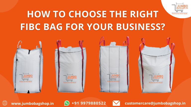 How to Choose the Right FIBC Bag for Your Business?