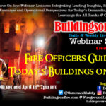 A Fire Officer's Guide for Today's Buildings on Fire  On-Line Short Version Webinar Program