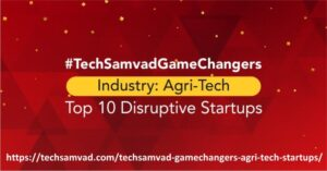 https://techsamvad.com/techsamvad-gamechangers-agri-tech-startups/
